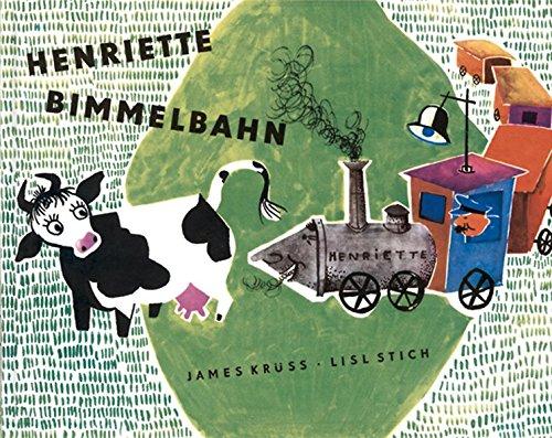 Henriette Bimmelbahn ist ein wunderschöner Bilderbuch Klassiker von James Krüss.